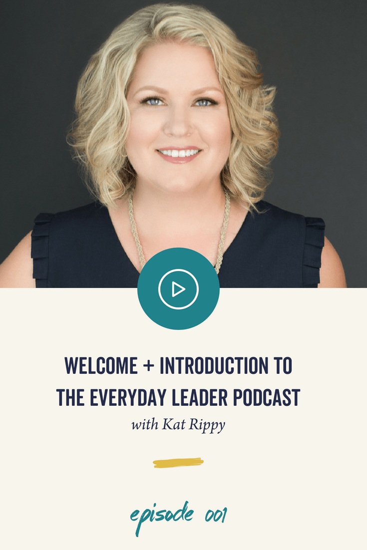 Episode 001: Welcome to the Everyday Leader Podcast