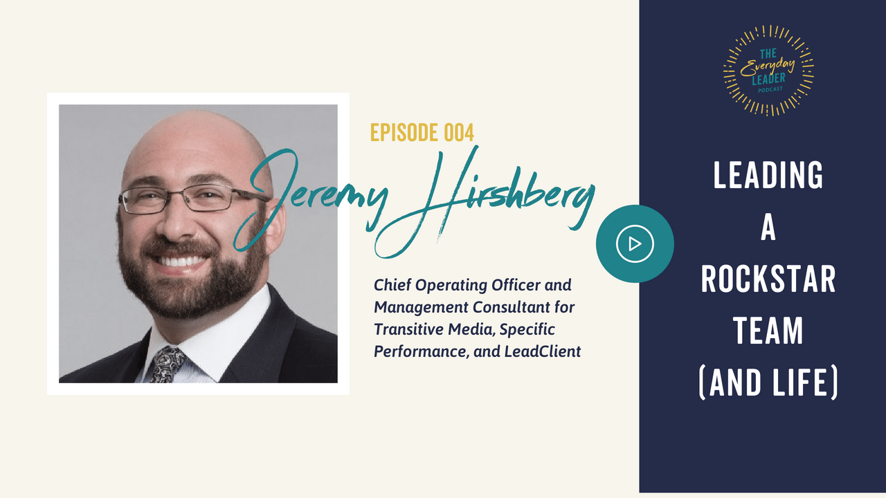 Jeremy Hirshberg Energize Leadership Podcast