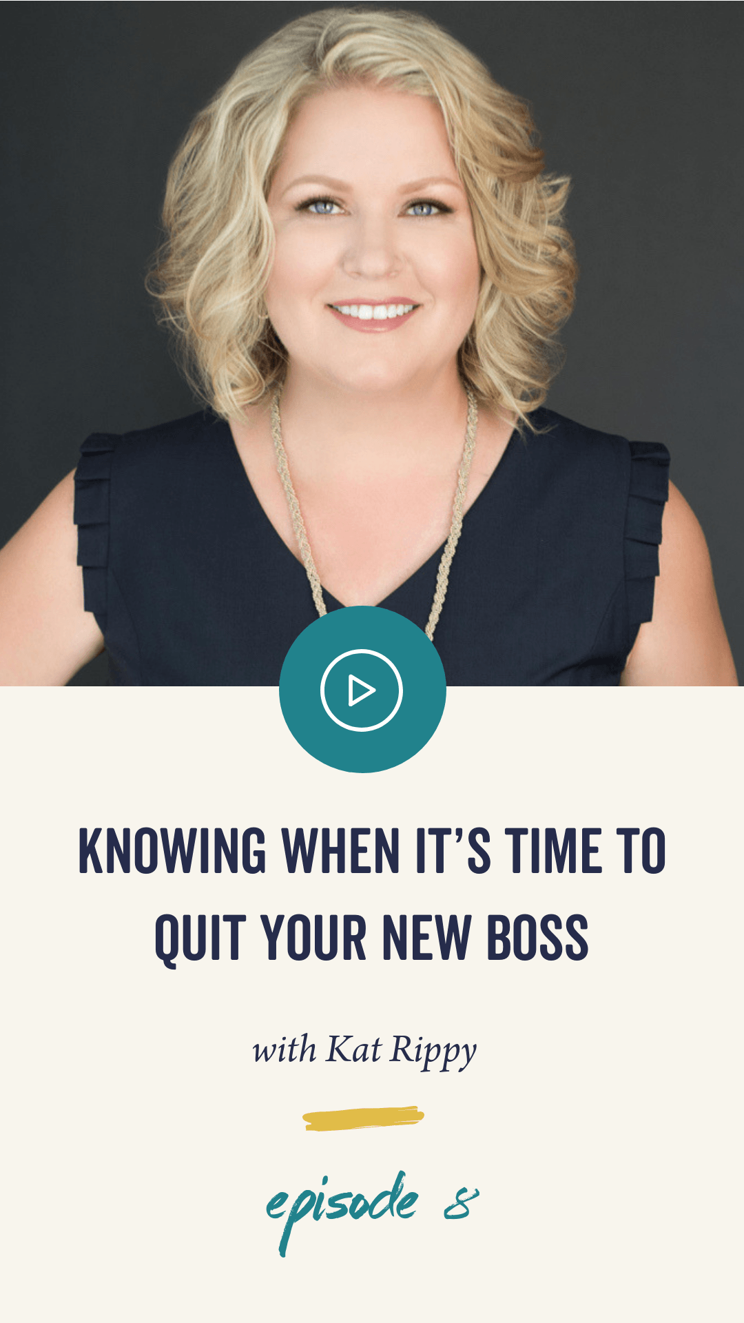 Episode 008: Knowing When It's Time To Quit Your New Boss