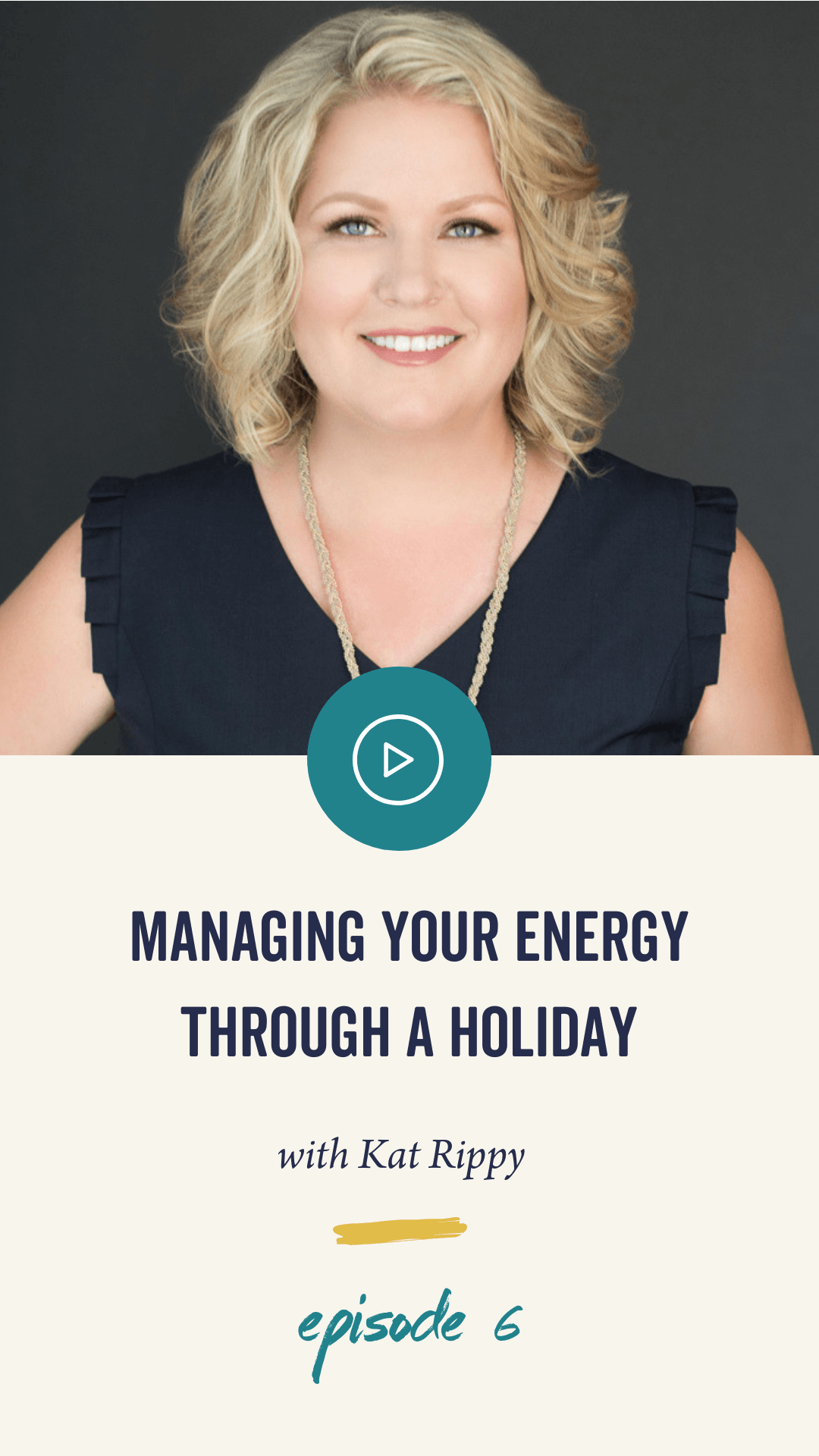 Episode 006: Managing Your Energy Through A Holiday