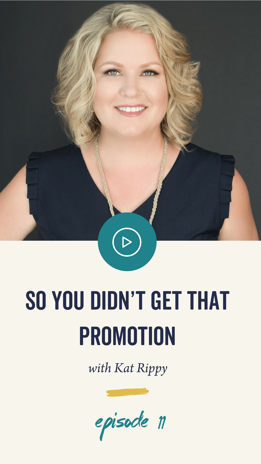 Episode 11: So You Didn't Get That Promotion