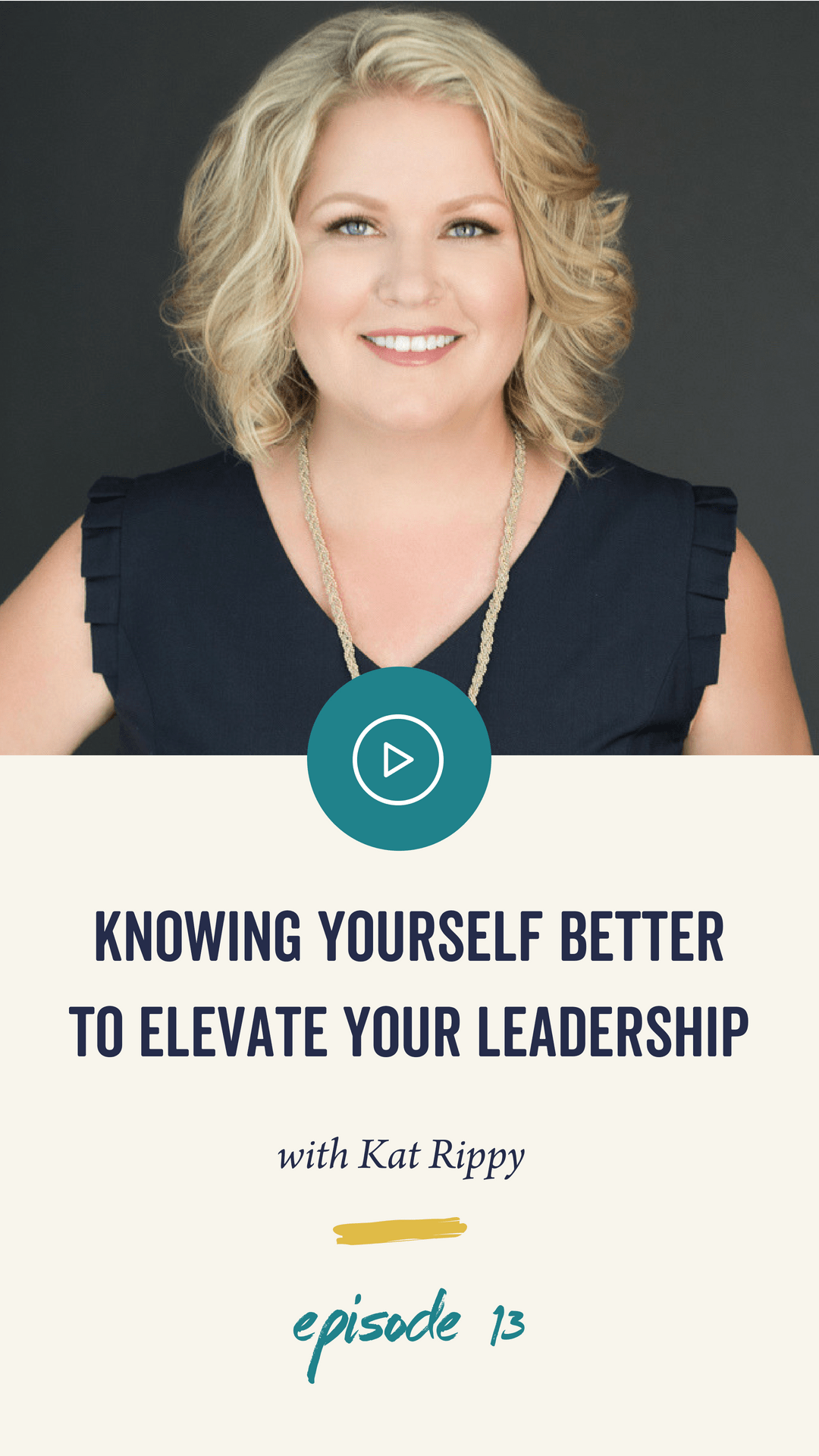 Episode 13: Knowing Yourself Better to Elevate Your Leadership