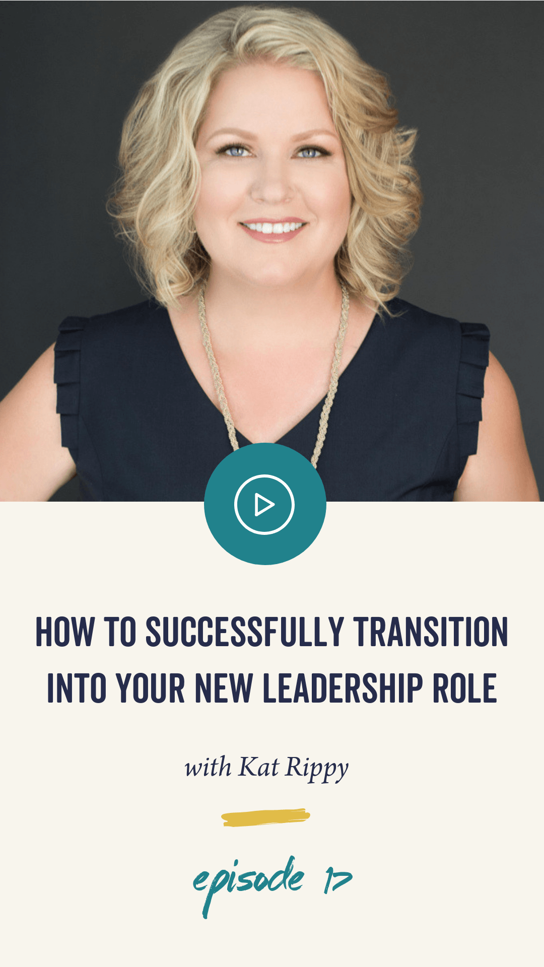 Episode 17: How to Successfully Transition Into Your New Leadership Role