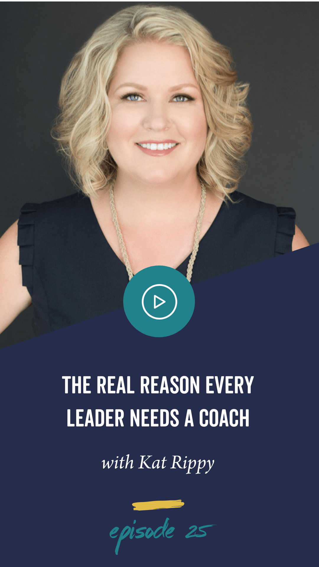 Episode 25: The Real Reason Every Leader Needs a Coach