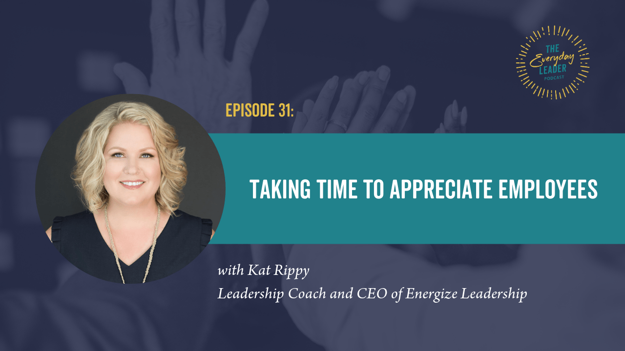 Episode 31: Taking Time to Appreciate Employees