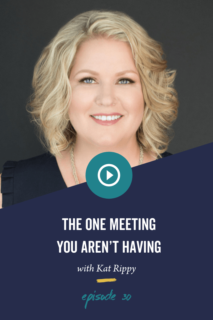 Episode 30: The One Meeting You Aren't Having